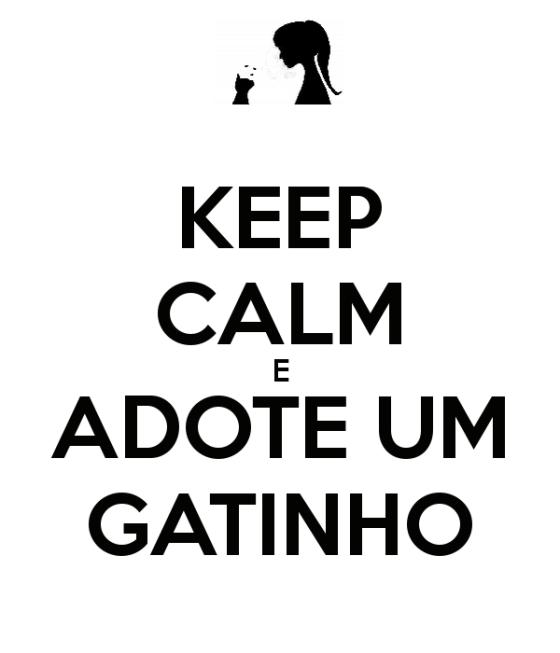 keep-calm-e-adote-um-gatinho